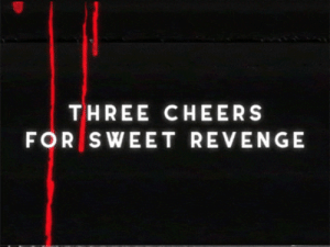 kerosenering: here's the movie title screen from this: THREE CHEERS  FOR SWEET REVENGE kerosenering: here's the movie title screen from this