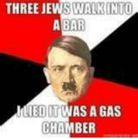 ~Fable: THREE JEWSWALKINTO  ABARE  ILIEDITWAS A GAS  CHAMBER ~Fable