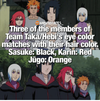 Mind blown? 😱 | Team Taka vs Team 7 w- Sai, who wins? 👌🏻 | follow @minato.official @itechimemes @borutofacts_: Three of the members of  Team TakalHebis eve color  matches with their hair color.  Sasuke Black, Karin: Red  Jugo: Orange Mind blown? 😱 | Team Taka vs Team 7 w- Sai, who wins? 👌🏻 | follow @minato.official @itechimemes @borutofacts_