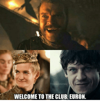 ThronesMemes  WELCOME TO THE CLUB, EURON. The newest villain to join the ranks! Who is your favourite? ~Sirius Stark