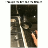 Af, Fire, and Funny: Through the fire and the flames This is lit af 😂