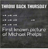 If you can conceive it you can achieve it.: THROW BACK THURSDAY  First known picture  of Michael Phelps If you can conceive it you can achieve it.