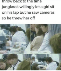 No chill googie: throw back to the time  jungkook willingly let a girl sit  on his lap but he saw cameras  so he threw her off No chill googie