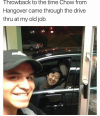 I get my memes from @comedykhazi 😂: Throwback to the time Chow from  Hangover came through the drive  thru at my old job I get my memes from @comedykhazi 😂