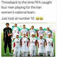 Who's man's is this? 😭😭😂 • ➬➬➬ Follow @mrstealyourchill for more!: Throwback to the time FIFA caught  four men playing for the Iran  women's national team.  Just look at number 10.  10 Who's man's is this? 😭😭😂 • ➬➬➬ Follow @mrstealyourchill for more!