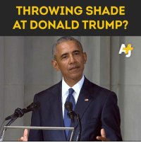"Donald Trump, Memes, and Obama: THROWING SHADE  AT DONALD TRUMP? ""Phoney controversies"", ""swaggering despots"" and ""cheap rhetoric from men"" – this is how Obama, Bush and Meghan McCain rebuked the current state of politics at Senator John McCain's funeral."