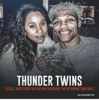 Be prepared to congratulate Russell Westbrook and his wonderful family this fall!: THUNDER TWINS  RUSSELL WESTBROOK AND HIS WIFE ANNOUNCE THEYRE HAVING TWIN GIRLS Be prepared to congratulate Russell Westbrook and his wonderful family this fall!