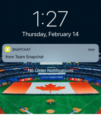 """Snapchat Notifications: Thursday, February 14  SNAPCHAT  now  from Team Snapchat  """"No Older Notifications.  ROGERS  COMET.。.GETHER"""