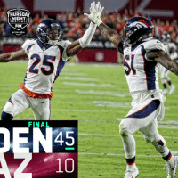 FINAL: @Broncos dominate on #TNF! #DENvsAZ  (by @Lexus) https://t.co/pJewSAkhl4: THURSDAY  NIGHT  FODTBALL  FOX  prime video  25  FINAL  45  10 FINAL: @Broncos dominate on #TNF! #DENvsAZ  (by @Lexus) https://t.co/pJewSAkhl4