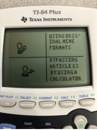 Zoom, Calc, and Texas: TI-84 Plus  TEXAS INSTRUMENTS  ARTICLE13  AT PLOT F1 TBLSET F2 FORMAT F3 CALC F4  TABLE FS  WINDOW  ZOOM  TRACE  QUIT  INS