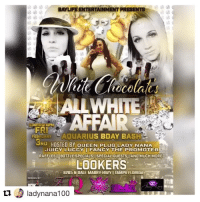 Repost @ladynana100 👑 TAMPA IM IN YOUR CITY THIS FRIDAY.. MY GIRL THEREALWHITECHOCOLATE AKA REMYTHEDON BAYLIFECEO @baylife_entertainment BIRTHDAY👑🍫🍰 .. OF COURSE IM HOSTING THAT BIH! ITS GOING DOWN SO MAKE SURE YALL GRAB MY GIRL A GIFT. ITS A ALL WHITE AFFAIR. aquariusseason SHOW MY GIRL SOME LOVE!! SEE YOU ALL FRIDAY! TAMPABAY QUEENPLUGMEDIA: ti.  ENTERTAINMENT PRESENTS  AT WHITE  AFFAIR  STARTS a 10PM  FRI  FEBRDARY LAOUARIUS BDAY BASH  PRO HOSTED BY OUEEN PLUG LADY NANA  JUICY LUCCY I FANCY THE PROMOTER  t.  RAFFLES BOTTLE SPECIALS l SPECIAL GUESTS l AND MUCH MORE  LOOKERS  8205 N DALE MABRY HWY I TAMPA FLORIDA  DESIGN BY  ladynana100 Repost @ladynana100 👑 TAMPA IM IN YOUR CITY THIS FRIDAY.. MY GIRL THEREALWHITECHOCOLATE AKA REMYTHEDON BAYLIFECEO @baylife_entertainment BIRTHDAY👑🍫🍰 .. OF COURSE IM HOSTING THAT BIH! ITS GOING DOWN SO MAKE SURE YALL GRAB MY GIRL A GIFT. ITS A ALL WHITE AFFAIR. aquariusseason SHOW MY GIRL SOME LOVE!! SEE YOU ALL FRIDAY! TAMPABAY QUEENPLUGMEDIA