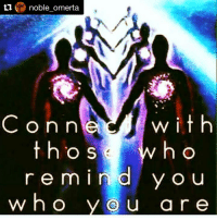 Repost @noble_omerta with @repostapp those who are deeper than what meets the eye. Light workers helping lift the shift of consciousness.: ti  noble omerta  with  Conn  h o  t h O S  r e m I n  d Y O u  who  O u a r e Repost @noble_omerta with @repostapp those who are deeper than what meets the eye. Light workers helping lift the shift of consciousness.