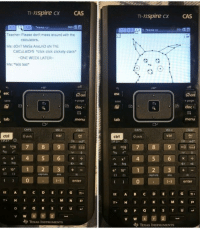 "meirl: TI-nspire cx  CAS  TI-nspire CX  CAS  1.3  meme  + ""meme  Teacher: Please don't mess around with the  Me: dOnT MeSs AroUnD oN ThE  CalCulatOrS ""click cick clickety clack  ONE WEEK LATER-  Me: fails test  off  esc  esc  + page  save  + page  D doc  Ddoc  tab  menu  tab  menu  sto-  sto""  var  ctrl  0 shift  var  ctrl  0 shift  - trig  Ax 4 5 6  In log  In log  e 10  1  e 1012 3+  capture  ans  capture  ans  0  enter  )enter  EE A BC DEFG71  EE A BC DEFG1  π* H J K L M N P  , H I J K L M N P  V W  TEXAS INSTRUMENTS meirl"