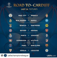 Arsenal, Barcelona, and Memes: ti ROAD TO.  CARDIFF  EF  CHAMPIONS  LEAGUE.  LAST 16 FIXTURES  CHESS  MAN CITY V MONACO  CITY  REAL MADRID V NAPOLI  BVB  BENFICA V DORTMUND  09  Arsenal  BAYERN ARSENAL  NCHO  PORTO V JUVENTUS  LEVERKUSEN VAATLETICO  ARI  PARIS BARCELONA  FCB  SEVILLA V LEICESTER  uefachampionsleague  UEFA.com An exciting UCLdraw! What's your tie of the round? Repost @uefachampionsleague ・・・ The official result of the UCLdraw 👍⚽️