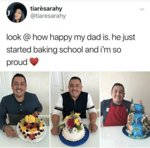 Dad, School, and Happy: tiarèsarahy  @tiaresarahy  look @ how happy my dad is. he just  started baking school and i'm so  proud Proud daughter (:- - -