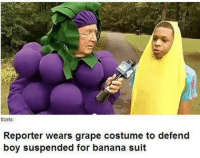 Good guy.: tibets  Reporter wears grape costume to defend  boy suspended for banana suit Good guy.