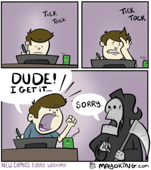 Sorry, Time, and Comics: Tick  TicK  Tock  TOCK  OD/  I GETiT...  SORRy .  SiV  NEW COMİCS EVERY WEEKDAY! Time [OC]
