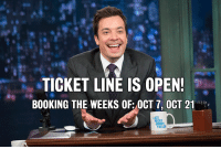 "Target, Tumblr, and Booking: TICKET LINE IS OPEN!  BOOKING THE WEEKS OF: OCT 7, OCT 21 <p>Hey pals,  Marina here. Just got word that we&rsquo;re currently booking tickets to come see the show <strong>the week of October 7th and October 21.</strong></p> <p><span>Come see us live, Tumblr!</span></p> <p><span><strong>More info:</strong> </span><a href=""http://www.latenightwithjimmyfallon.com/about/tickets/%20"" target=""_blank""><span><a href=""http://www.latenightwithjimmyfallon.com/about/tickets/"" target=""_blank"">http://www.latenightwithjimmyfallon.com/about/tickets/</a></span><span> </span></a></p>  <p></p>"