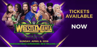 The time is NOW! WWE WrestleMania tickets are available RIGHT NOW, and you do NOT want to miss out: http://wwe.me/0JO3KP: TICKETS  AVAILABLE  NOW  SUNDAY, APRIL 8, 2018  MERCEDES-BENZ SUPERDOME, NEW ORLEANS, LA The time is NOW! WWE WrestleMania tickets are available RIGHT NOW, and you do NOT want to miss out: http://wwe.me/0JO3KP