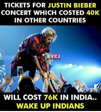 Ladies Sangeet Pe Itna Paisa Kaun Deta Hai Bhai? 😦😬 rvcjinsta justinbieber justinbeiber concert india mumbai: TICKETS FOR JUSTIN BIEBER  CONCERT WHICH COSTED 40K  IN OTHER COUNTRIES  RVC J  WWW.gVCI COM  WILL COST 76K IN INDIA..  WAKE UP INDIANS Ladies Sangeet Pe Itna Paisa Kaun Deta Hai Bhai? 😦😬 rvcjinsta justinbieber justinbeiber concert india mumbai