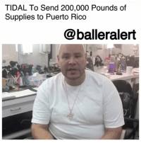 """TIDAL To Send 200,000 Pounds of Supplies to Puerto Rico - blogged by @MsJennyb ⠀⠀⠀⠀⠀⠀⠀ ⠀⠀⠀⠀⠀⠀⠀ TIDAL is teaming up with Governor Cuomo's Empire State Relief and Recovery Effort to help aid recovery and relief efforts in Puerto Rico. ⠀⠀⠀⠀⠀⠀⠀ ⠀⠀⠀⠀⠀⠀⠀ HurricaneMaria was the most powerful hurricane to hit the island in nearly a century. The hurricane left catastrophic damage, knocking out power across the island. ⠀⠀⠀⠀⠀⠀⠀ ⠀⠀⠀⠀⠀⠀⠀ On Friday, October 7th, TIDAL X: Puerto Rico will send its first plane to the island, carrying 200,000 pounds of supplies, including batteries, diapers, cases of water, feminine hygiene products and more. ⠀⠀⠀⠀⠀⠀⠀ ⠀⠀⠀⠀⠀⠀⠀ TIDAL has set up several locations for community members to help the cause. There are 19 drop off locations in New York. The company has also put together a benefit concert to support the efforts, TIDAL X BROOKLYN. According to reports, 100 percent of the proceeds will be donated to those affected by Hurricane Harvey, Hurricane Irma, Hurricane Maria and the earthquakes that took place in Mexico. ⠀⠀⠀⠀⠀⠀⠀ ⠀⠀⠀⠀⠀⠀⠀ """"My heart goes out to every single individual that has suffered as a result of this Hurricane,"""" Fat Joe said of the tragedy. """"Watching from the sidelines has been heartbreaking - let's fill that plane and help our brothers and sisters! Even the smallest contribution will go a long way."""": TIDAL To Send 200,000 Pounds of  Supplies to Puerto Rico  @balleralert TIDAL To Send 200,000 Pounds of Supplies to Puerto Rico - blogged by @MsJennyb ⠀⠀⠀⠀⠀⠀⠀ ⠀⠀⠀⠀⠀⠀⠀ TIDAL is teaming up with Governor Cuomo's Empire State Relief and Recovery Effort to help aid recovery and relief efforts in Puerto Rico. ⠀⠀⠀⠀⠀⠀⠀ ⠀⠀⠀⠀⠀⠀⠀ HurricaneMaria was the most powerful hurricane to hit the island in nearly a century. The hurricane left catastrophic damage, knocking out power across the island. ⠀⠀⠀⠀⠀⠀⠀ ⠀⠀⠀⠀⠀⠀⠀ On Friday, October 7th, TIDAL X: Puerto Rico will send its first plane to the island, carrying 200,000 pounds of supplies, including batteries, di"""