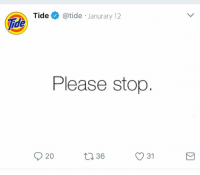 Dank Memes, Never, and Ide: Tide @tide Janurary 12  ide  Please stop  20  t3 36  31 Never