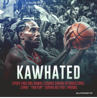 "Some Spurs fans wrote ""Not a leader"" in blood on their signs...: tie  KAWHATED  SPURS FANS BOO KAWHI LEONARD DURING INTRODUCTIONS,  CHANT ""TRAITOR!"" DURING HIS FREE THROWS Some Spurs fans wrote ""Not a leader"" in blood on their signs..."
