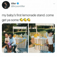 Memes, Lemonade, and 🤖: tiller  @brysontiller  my baby's first lemonade stand. come  get ya some They better have a permit