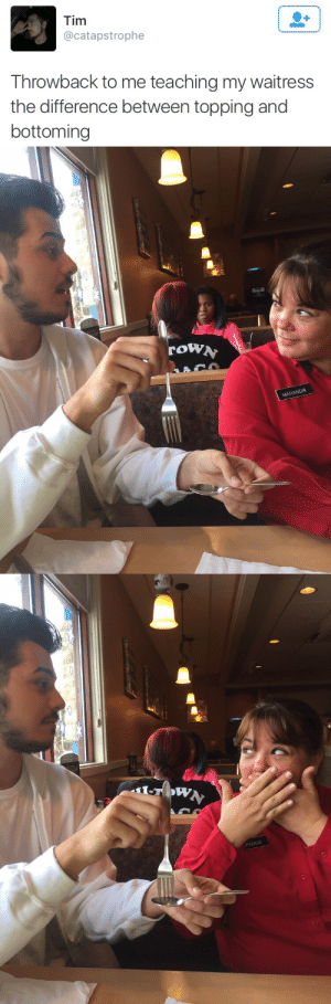 theshitneyspears:HER FACE IN THE SECOND ONE: Tim  @catapstrophe  Throwback to me teaching my waitress  the difference between topping and  bottoming   row  MARANDA   RANDA theshitneyspears:HER FACE IN THE SECOND ONE