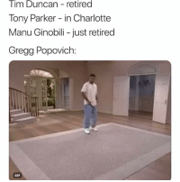 Basketball, Gif, and Manu Ginobili: Tim Duncan - retired  Tony Parker - in Charlotte  Manu Ginobili - just retired  Gregg Popovich:  GIF Thank you Manu🙏 nbamemes nba spurs