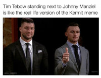 Johnny Manziel, Memes, and Tim Tebow: Tim Tebow standing next to Johnny Manziel  is like the real life version of the Kermit meme  @NFL MEMES