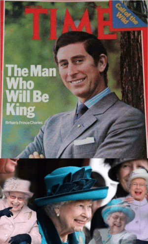 Pretty sure Elizabeth II is immortal: TIM  The Man  Who  Will Be  King  Britain's Prince Charles Pretty sure Elizabeth II is immortal