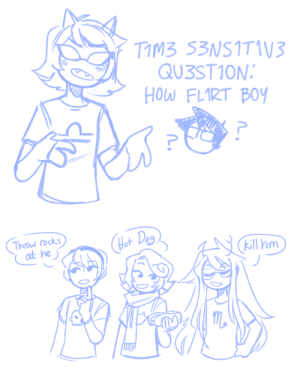 doodlethiere:based off this post: TIMB 53NSITIV3  QU3ST1ON  HOW FLIRT BOY   Throw rocks  at he  Hot Deg  kill him doodlethiere:based off this post