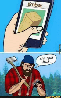 Timber, Split, and Ifunny: timber  Td split  tha  ifunny.ce