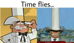Doug Dimmadome, owner of the Dimmsdale Dimmadome by SlavDancer FOLLOW 4 MORE MEMES.: Time flies...  FOX  NEWS  Douglas D. Doug Dimmadome, owner of the Dimmsdale Dimmadome by SlavDancer FOLLOW 4 MORE MEMES.