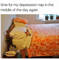 Funny, Depression, and The Middle: time for my depression nap in the  middle of the day again Wake me when its over😴 internationaldogday
