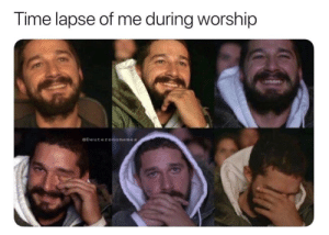 11 More Hilarious Christian Meme's for Your Week!: Time lapse of me during worship  @Deuteronomemes 11 More Hilarious Christian Meme's for Your Week!