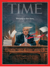 Memes, Time, and Trump: TIME  Nothing to See Here. Boom! Time Magazine destroyed Trump with their latest cover! www.democraticmemes.org