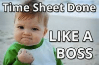 time card meme - Yahoo Search Results Yahoo Image Search Results: Time Sheet  Done  LOKE A  BOSS time card meme - Yahoo Search Results Yahoo Image Search Results
