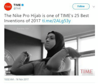 Memes, Nike, and Best: TIME  @TIME  TIME  Follow  The Nike Pro Hijab is one of TIME's 25 Best  Inventions of 2017 ti.me/2ALg53y  TIME  0-52  10:32 AM- 16 Nov 2017