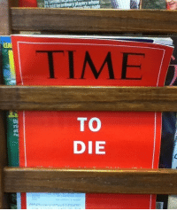 Time, Rst, and  Die: TIME  TO  DIE  Di  rst  ot  Pag  roo0