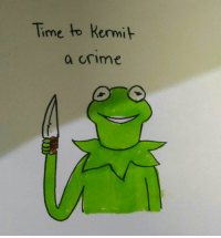 Time to Kermit  a crime