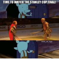 Logic, Memes, and National Hockey League (NHL): TIME TO WATCH THE STANLEY CUP FINAL!  ADE  @nhl ref logic If I wanted 45 minutes of pure cringe I'd watch an episode of the Bachelor instead of the Vegas pregame show