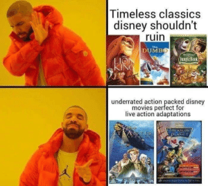Dank, Desperate, and Disney: Timeless classics  disney shouldn't  ruin  DUMBO  jungleBook  LIO  KIN  廸  underrated action peacfd  underrated action packed disney  movies perfect for  live action adaptations Dumbo was terrible by Desperate_Tailor MORE MEMES