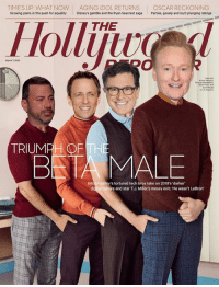 The faces of Beta America: TIME'S UP: WHAT NOWAGING IDOL RETURNS OSCAR RECKONING  Growing pains in the push for equality Disney's gamble and the Ryan Seacrest saga Parties, gossip and (oyD plunging ratings  Holli  THE  2  7, 201  2  TRIUMPHOFTH  BNIA MALE  Sili  s tortured tech bros take on 2018's 'darker  ture and star T.J. Miller's messy exit: 'He wasn't LeBron The faces of Beta America