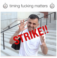 """Strike when the irons hot 🔥 ... a lot of you are sitting in """"your perfect zone"""" right now and aren't going hard enough ... meanwhile others wish they were and are trying to hard to strike when it's not time ... entrepreneurlife: timing fucking matters  @GARYVEE  STRIKE!! Strike when the irons hot 🔥 ... a lot of you are sitting in """"your perfect zone"""" right now and aren't going hard enough ... meanwhile others wish they were and are trying to hard to strike when it's not time ... entrepreneurlife"""