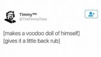 """Http, Back, and Voodoo: TimmyTM  @TheTimmyToes  makes a voodoo doll of himself]  Igives it a little back rub] <p>Voodoo dolls :) via /r/wholesomememes <a href=""""http://ift.tt/2hFFC9K"""">http://ift.tt/2hFFC9K</a></p>"""