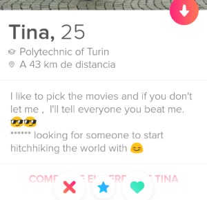 Fire, Movies, and World: Tina, 25  Polytechnic of Turin  A 43 km de distancia  I like to pick the movies and if you don't  let me , l'll tell everyone you beat me.  looking for someone to start  hitchhiking the world with  **  COMF  X  ΣΤΙΝΑ  FRE Who in their sane mind would want to play with fire like that in this day and age..?