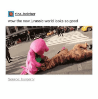 Jurassic World, Wow, and Good: tina-belcher  wow the new jurassic world looks so good  Source: burger tv I am red eye to go home