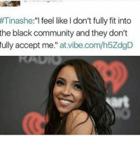 """Alive, Beyonce, and Community: Tinashe  """"I feel like I don't fully fit into  the black community and they don't  fully accept me  at vibe.com/h5ZdgD I do understand that as a lightskin woman , at times people deny her blackness. However , there are plenty of light-mixed women in the industry such as Beyoncé, Mariah Carey , and Alicia Keys. It's just her music. Yes she has some good songs , however they weren't as succesful as the others. No disrespect, but she still needs to check her privelege within our community. Colorism is alive and well , and it's not going anywhere soon! tinashe 😞 THOUGHTS?"""